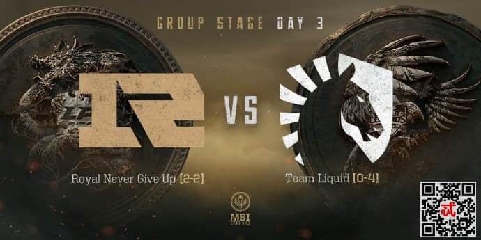 2018年5月13日MSI小组赛RNGvsTL完整视频录像回放 TL战胜RNG